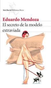 Eduardo-Mendoza-–-El-secreto-de-la-modelo-extraviada