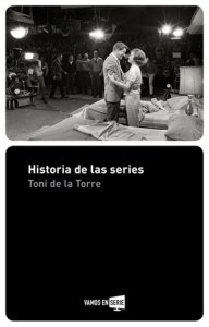 Toni-de-la-Torre-–-Historia-de-las-series