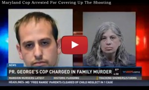 Maryland Cop Arrested For Covering Up His Mother's Shooting Of His Ex And Her Husband