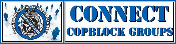 click banner above to connect with a CopBlock Group near you