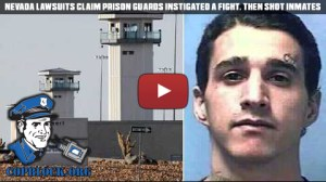 Nevada Lawsuits Claim Prison Guards Instigated a Fight, then Shot Inmates