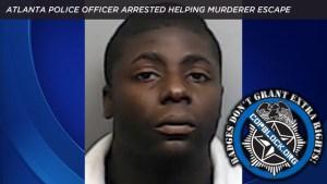Atlanta Police Officer Arrested Helping Murderer Escape