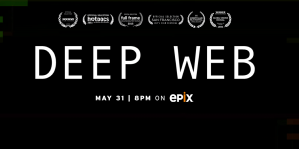 Deep Web Movie Showcases Power of Ideas and Technology