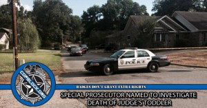 Update:  Special Prosecutor Named to Investigate Death of Judge's Toddler