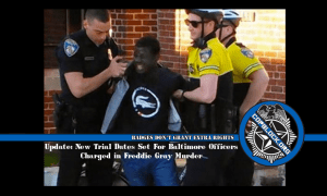 Update: New Trial Dates Set For Baltimore Officers Charged in Freddie Gray Murder