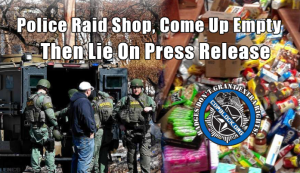 Cops Raid Market For Spike, Find Nothing, Destroy Video Proving What Happened
