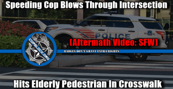 Another Speeding Cop Hits A Pedestrian – This Time It's In A Crosswalk