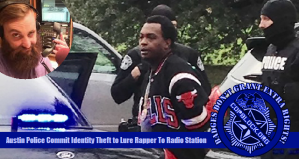 Austin Police Commit Identity Theft to Lure Rapper To Radio Station