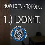 Dont Talk to Cops