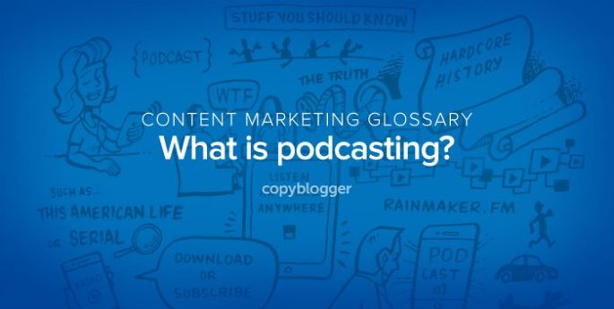 content marketing glossary - what is podcasting?