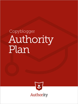 Copyblogger Authority Plan