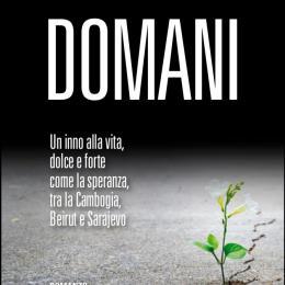 """""""Domani"""", il mio romanzo  tra Cambogia, Beirut e Sarajevo"""