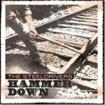 The Steeldrivers Hammer Down