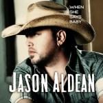 Jason Aldean When She Says Baby