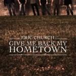 Eric Church Give Me Back My Hometown