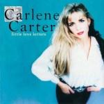 Carlene Carter Little Love Letters