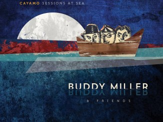 Buddy Miller and Friends Cayamo Sessions at Sea