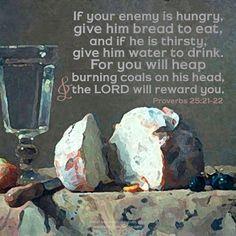 Proverbs 25:21-22