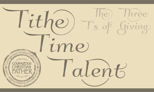 The Three T's of GIving: Tithe, TIme & Talent