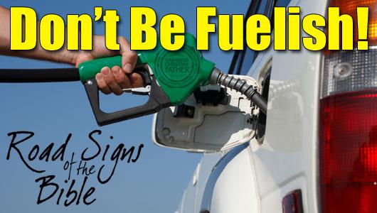 Don't Be Fuelish!
