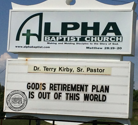 God's Retirement Plan is out of this world.