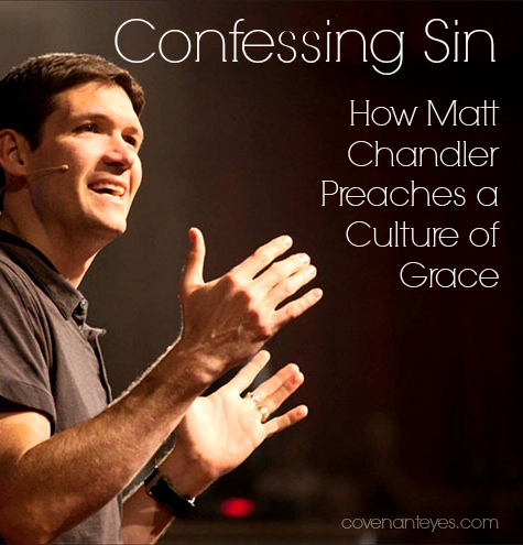 How matt chandler preaches a culture of grace