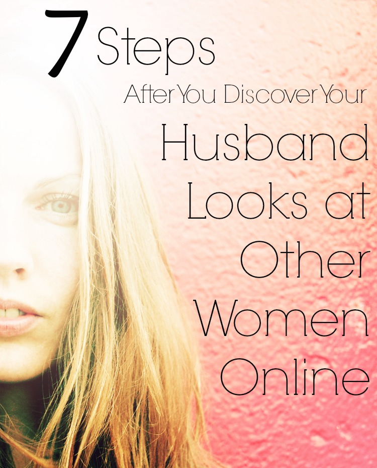 When Your Husband Looks at Other Women Online