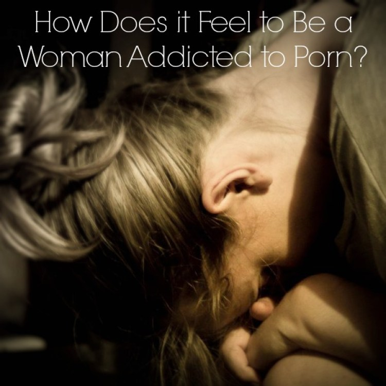 Woman Addicted to Porn
