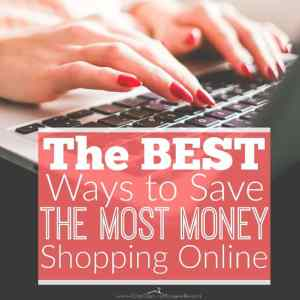 The BEST Ways Save the Most Money Shopping Online!