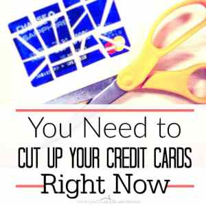 You Need to Cut Up Your Credit Cards Right Now