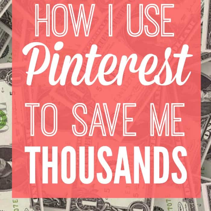 How I Use Pinterest to Save Me Thousands!