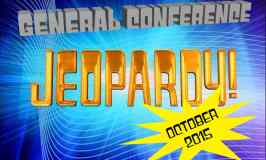 October 2015 General Conference Jeopardy