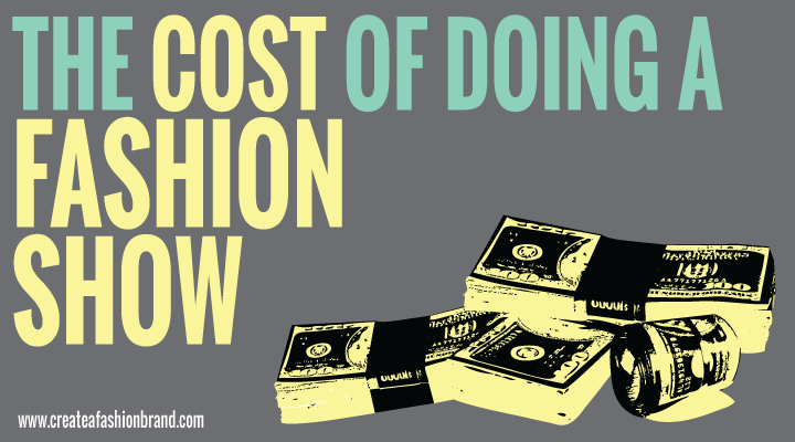 Want to put on a fashion show for your fashion brand or clothing line? Let's cover all of the costs of putting on a fashion show. What does it cost