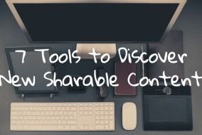 7-Tools-to-Discover-New-Sharable-Content