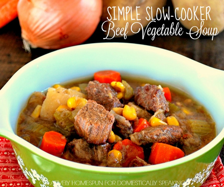 Simple Slow- Cooker Beef Vegetable Soup