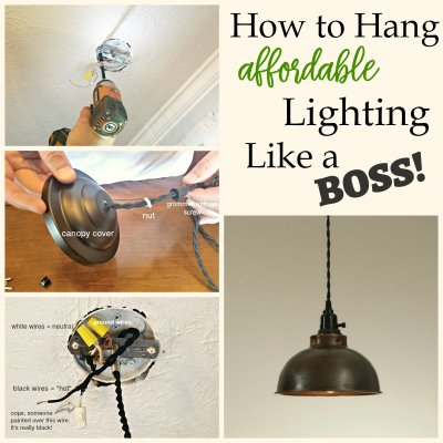 How to Hang Affordable and Awesome Lighting Like A Boss!