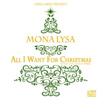 "Crisco Kidd Presents: Mona Lysa ""All I Want For Christmas"" [AUDIO]"