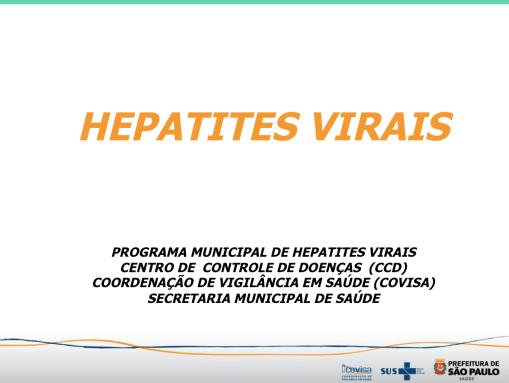 19 maio dia de combater Hepatites Virais - Apresentação Dra Celia Regina Cicolo da Silva
