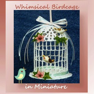 Whimsical Birdcage in Miniature