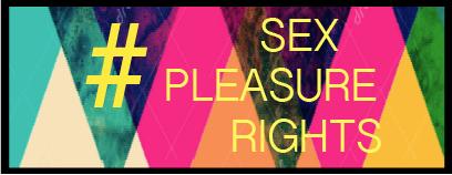 #SexPleasureRights - CSBR