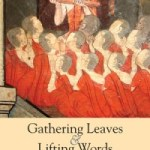 Gathering Leaves and Lifting Words: Histories of Buddhist Monastic Education in Laos and Thailand