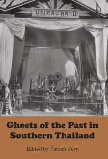 Ghosts of the Past in Southern Thailand
