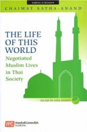 The Life of This World- Negotiated Muslim Lives in Thai Society