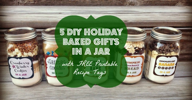 5 DIY Holiday Baked Gifts in a Jar with FREE Printable Recipe Tags