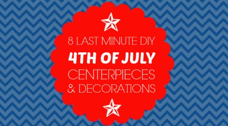 8 Last Minute DIY 4th of July Centerpieces and Decorations