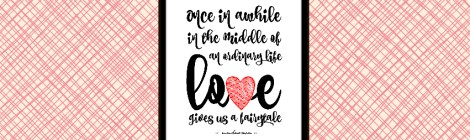 Love Gives Us A Fairytale Printable