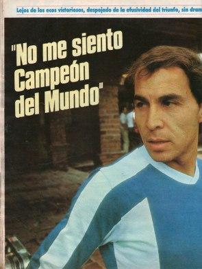 Declaró en una entrevista con El Gráfico, el 15 de julio de 1986.