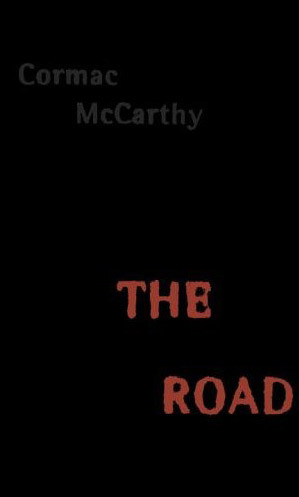 Cormac McCarthy's The Road.