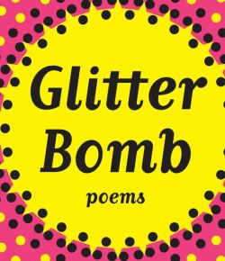 A Review: 'Glitter Bomb,' by Aaron Belz