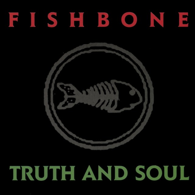 fishbone-truth-and-soul